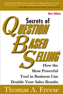 The Secrets of Question-Based Selling By Freese, Thomas